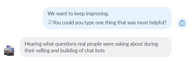 Most helpful: Hearing what questions real people were asking about during their selling and building of chatbots.
