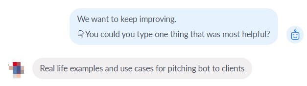 Most helpful: Real life examples and use cases for pitching bot to clients.