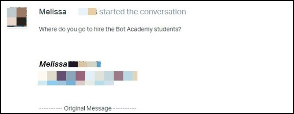 Melissa is asking where do you go to hire the Bot Academy students?