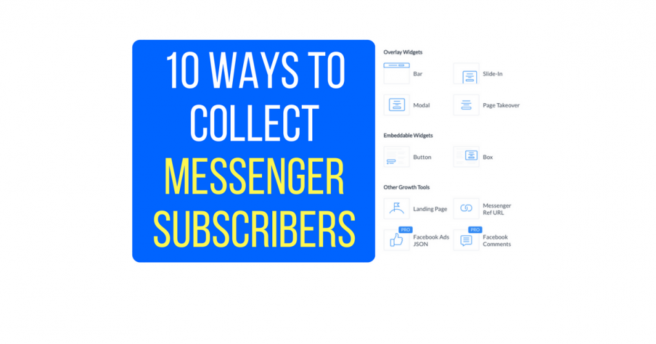 10 Ways To Collect Messenger Subscribers To Your Chatbot Even If You Have No Audience