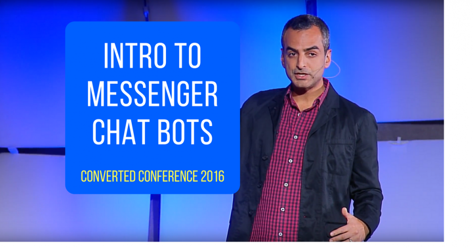 Intro to Messenger Chatbots: Andrew Warner's talk at Converted 2016 by LeadPages