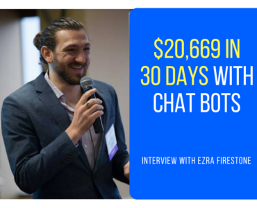 265How Ezra Firestone Generated $20,669 In 30 Days With Messenger Chatbots (Part 1 of 5)