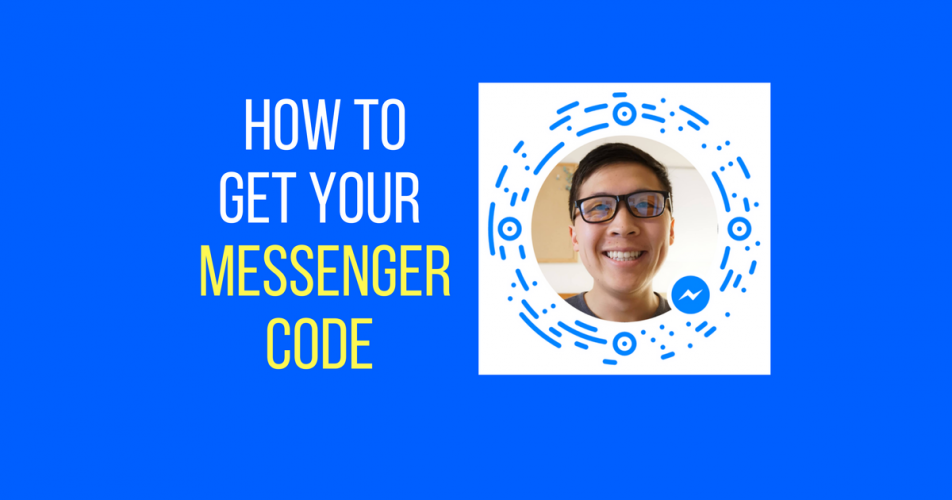 How To Get Your Messenger Code For Your Chatbot