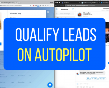1529How To Qualify Leads On Autopilot with Facebook Messenger