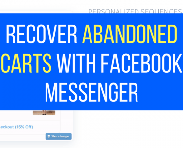 1823Recover Abandoned Carts with Facebook Messenger (ShopMessage)